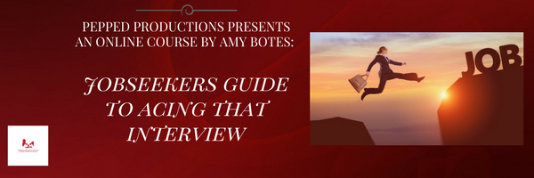 PEPPED Productions online course Jobseekers guide to acing that interview!